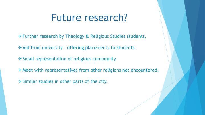 Future research?