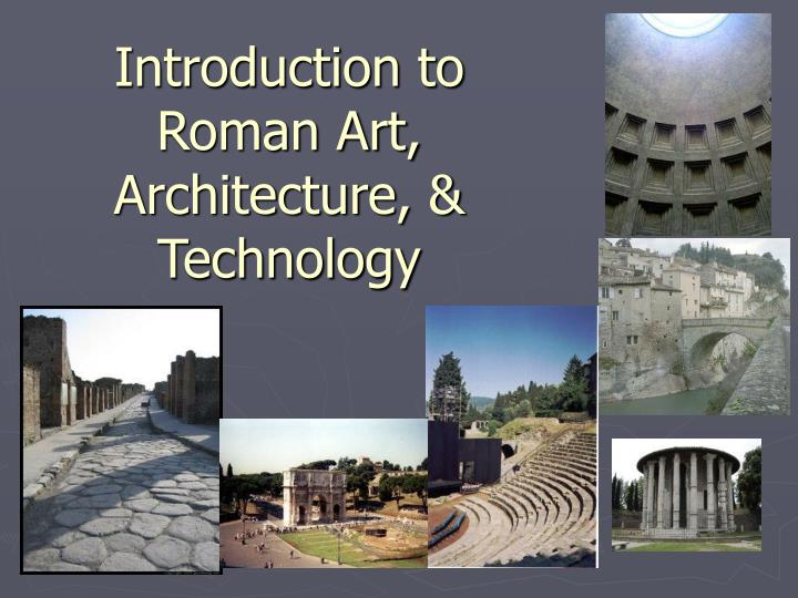 roman art and architecture research paper The paper deals with these already more the research carried out at the end of the 19th and the beginning of the 20th century at the forum complex in asseria (nn 1-2) brought to light remnants of four different architraves with inscriptions.
