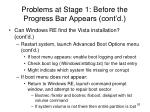 problems at stage 1 before the progress bar appears cont d9