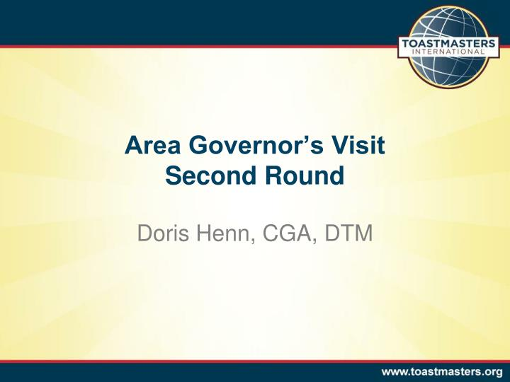 Area governor s visit second round