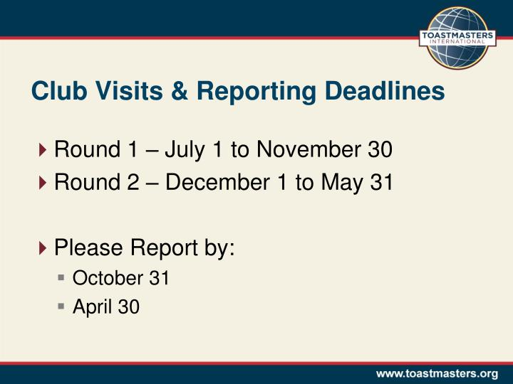 Club Visits & Reporting Deadlines