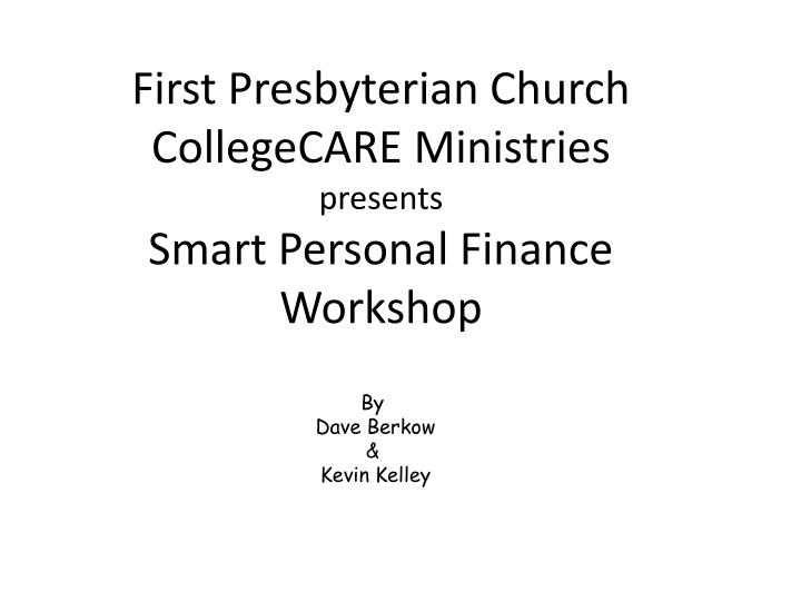 first presbyterian church collegecare ministries presents smart personal finance workshop n.