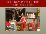 the prism project hip hop experience