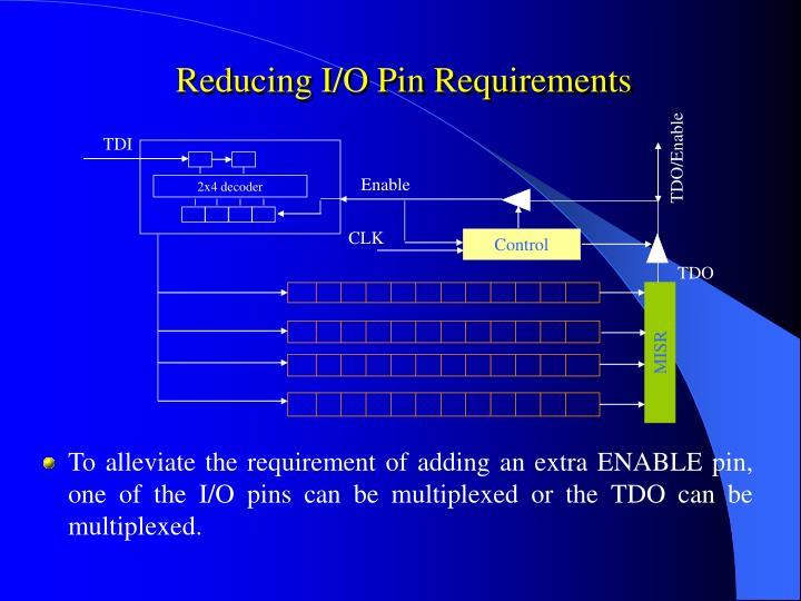 Reducing I/O Pin Requirements