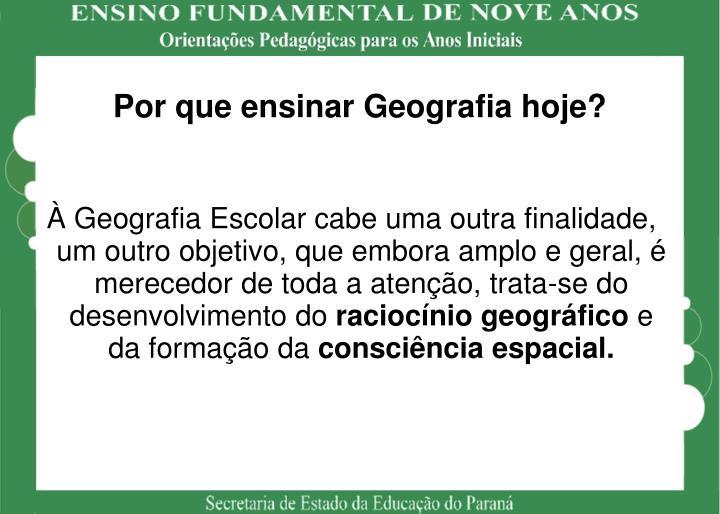 Por que ensinar Geografia hoje?