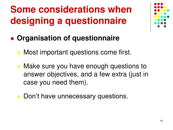 Some considerations when designing a questionnaire