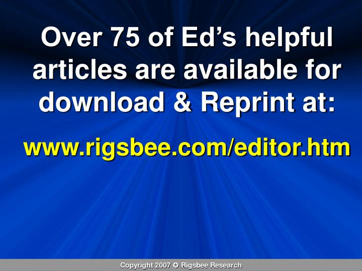 Over 75 of Ed's helpful articles are available for download & Reprint at: