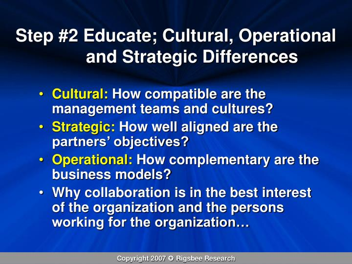 Step #2 Educate; Cultural, Operational and Strategic Differences