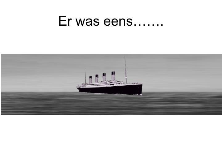 Er was eens…….