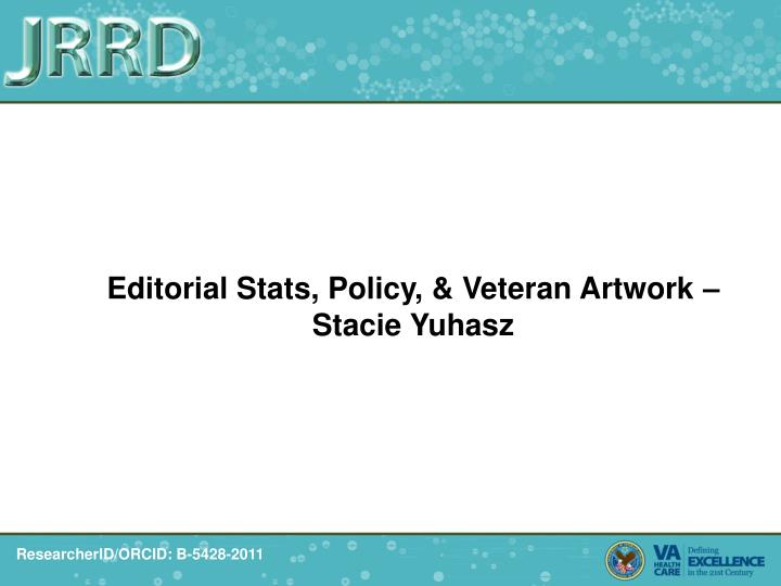 Editorial Stats, Policy, & Veteran Artwork – Stacie Yuhasz