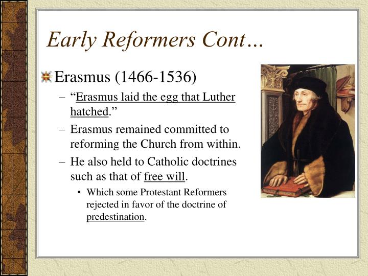 Early Reformers Cont…