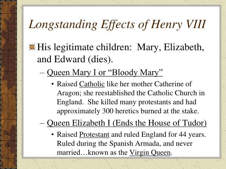 Longstanding Effects of Henry VIII
