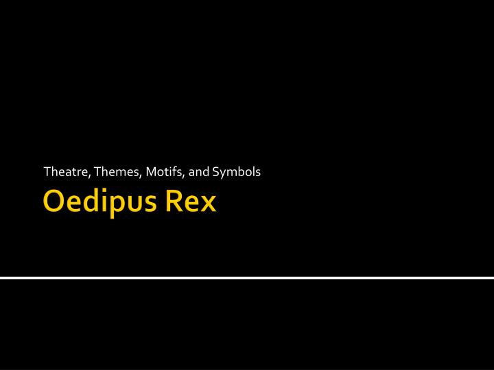 oedipus rex bliss in ignorance Oedipus the king: theme analysis first, as the play progresses, oedipus gradually leaves his ignorant bliss, eventually learning his awful fate.
