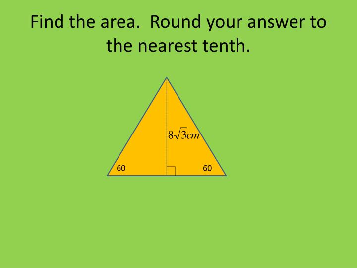 Find the area.  Round your answer to the nearest tenth.