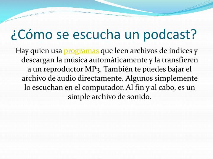 ¿Cómo se escucha un podcast?