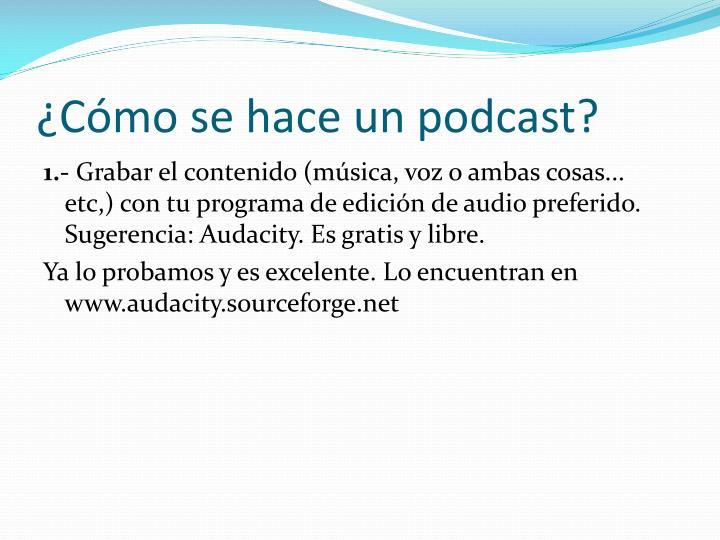 ¿Cómo se hace un podcast?