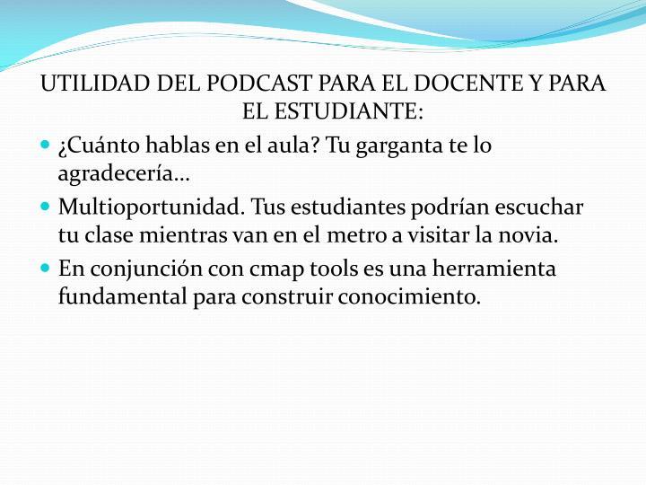 UTILIDAD DEL PODCAST PARA EL DOCENTE Y PARA EL ESTUDIANTE: