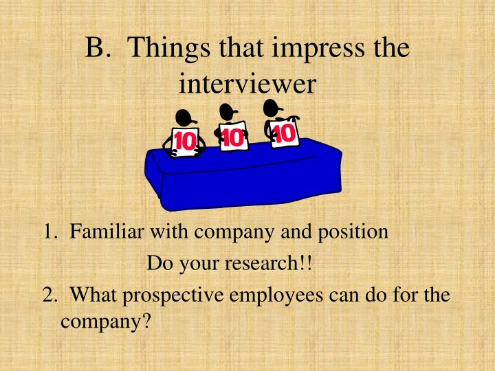 B things that impress the interviewer