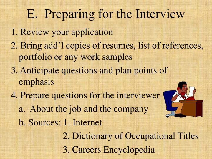 E.  Preparing for the Interview