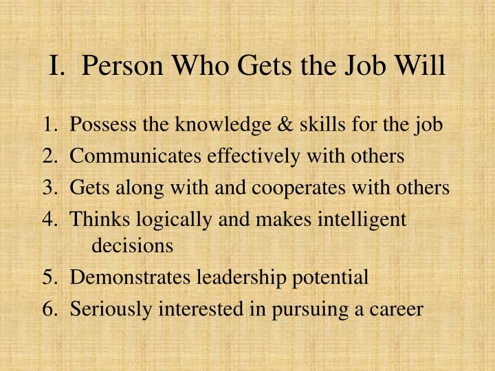 I.  Person Who Gets the Job Will