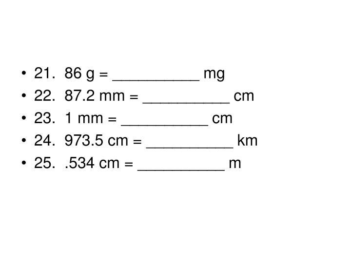 21. 86 g = __________ mg