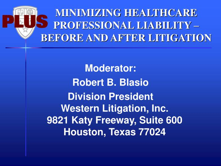 Minimizing healthcare professional liability before and after litigation