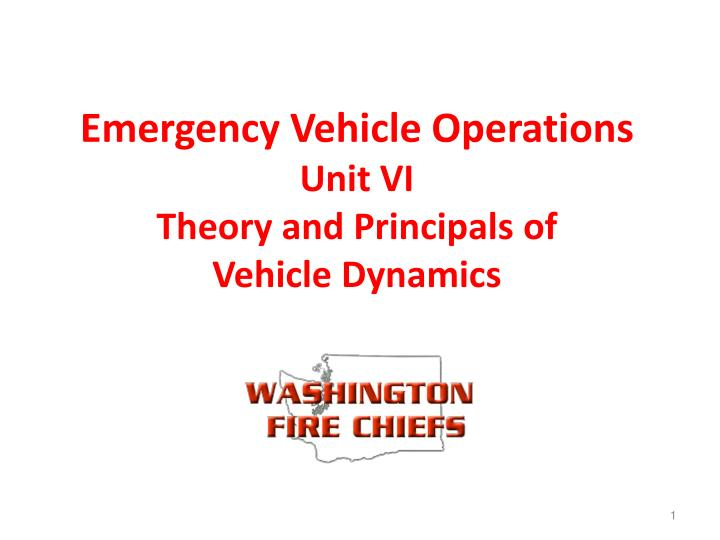 emergency vehicle operations unit vi theory and principals of vehicle dynamics n.