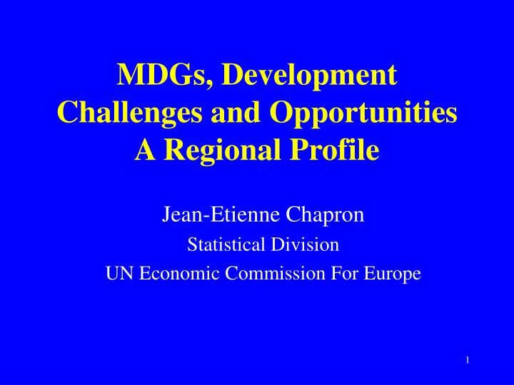 mdgs development challenges and opportunities a regional profile n.