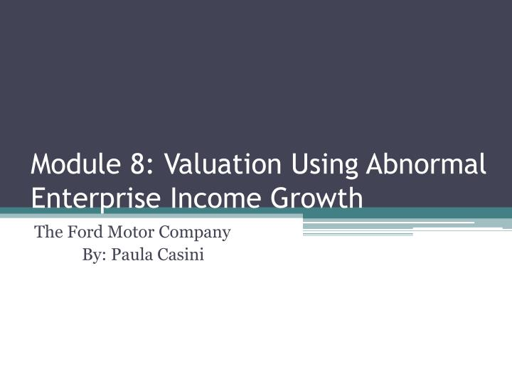 module 8 valuation using abnormal enterprise income growth n.