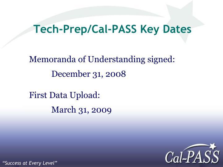 Tech-Prep/Cal-PASS Key Dates