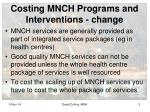costing mnch programs and interventions change