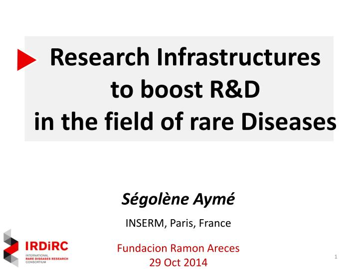 research infrastructures to boost r d in the field of rare diseases n.