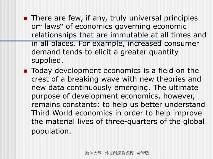 There are few, if any, truly universal principles or