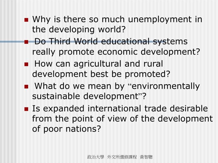 Why is there so much unemployment in the developing world?