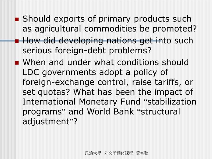 Should exports of primary products such as agricultural commodities be promoted?