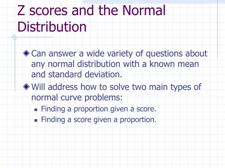 Z scores and the Normal Distribution