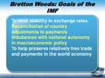 bretton woods goals of the imf