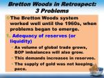 bretton woods in retrospect 3 problems