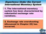 experience under the current international monetary system1