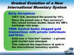 gradual evolution of a new international monetary system