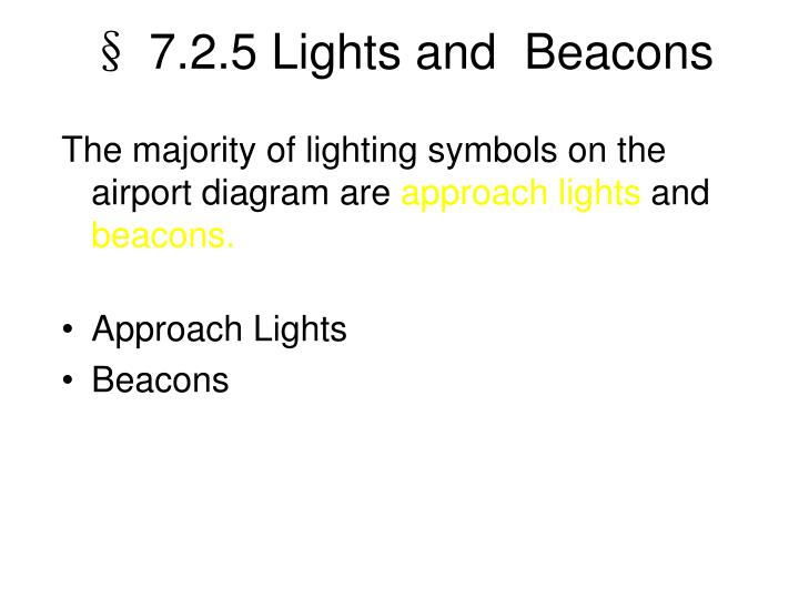 § 7.2.5 Lights and  Beacons