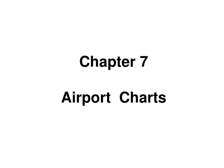 chapter 7 airport charts n.