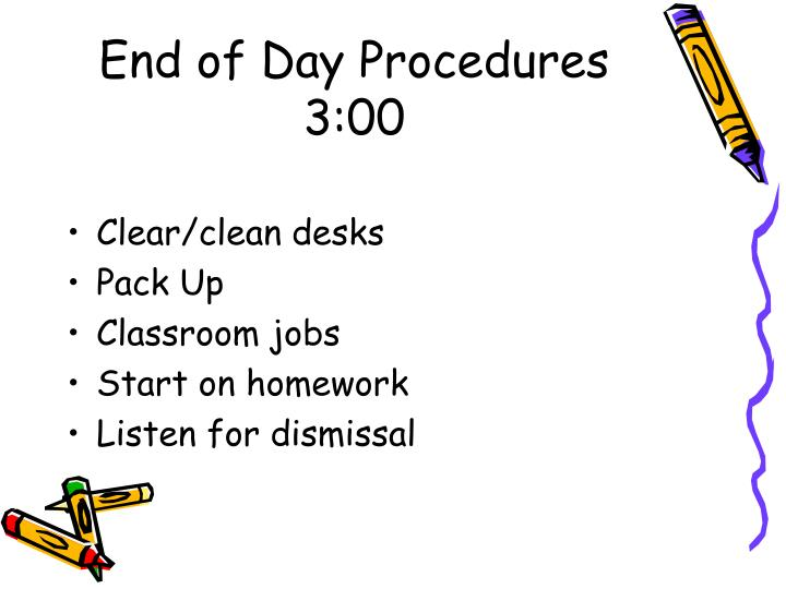 End of Day Procedures
