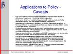 applications to policy caveats