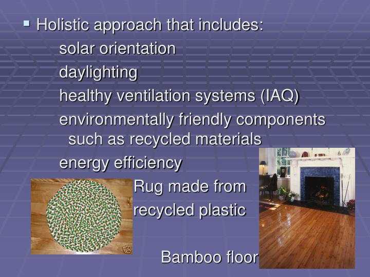 Holistic approach that includes: