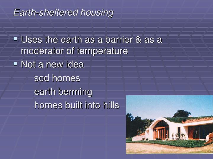 Earth-sheltered housing