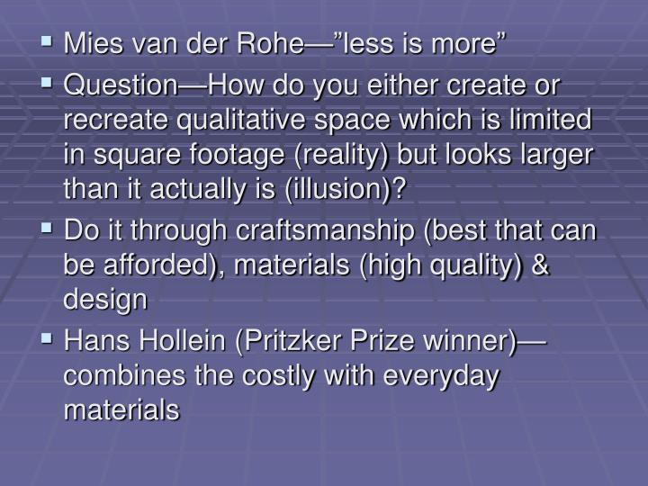 """Mies van der Rohe—""""less is more"""""""
