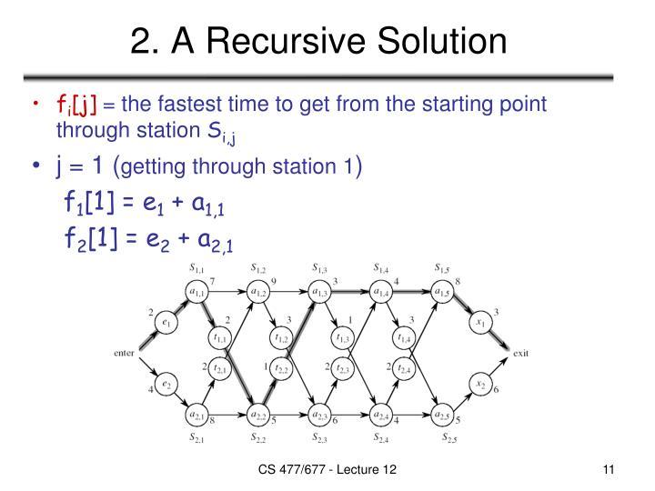 2. A Recursive Solution