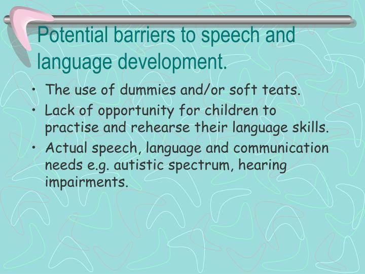Potential barriers to speech and language development.