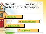 the boss how much his workers did for the company